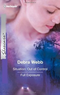 Situation: Out Of Control & Full Exposure by Debra Webb