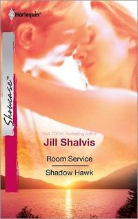 Room Service & Shadow Hawk by Jill Shalvis