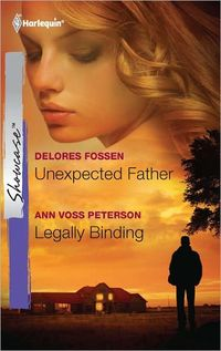 Unexpected Father & Legally Binding by Delores Fossen