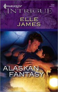 Alaskan Fantasy by Elle James