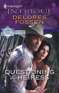 Questioning The Heiress by Delores Fossen