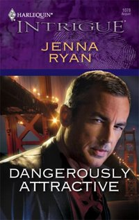 Dangerously Attractive by Jenna Ryan