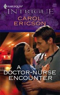 A Doctor-Nurse Encounter by Carol Ericson