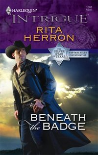 Beneath The Badge by Rita Herron