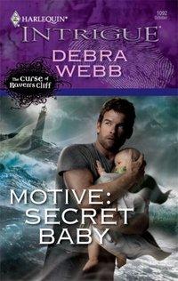 Motive: Secret Baby by Debra Webb