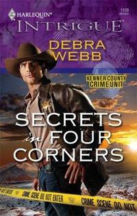 Secrets In Four Corners by Debra Webb