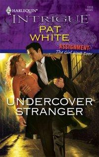 Undercover Stranger by Pat White