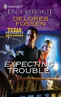 Expecting Trouble by Delores Fossen