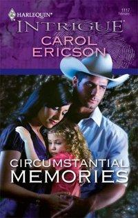 Circumstantial Memories by Carol Ericson