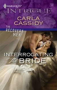 Interrogating The Bride by Carla Cassidy