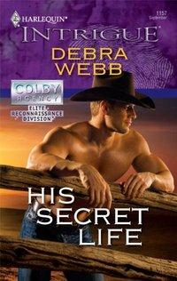 His Secret Life by Debra Webb