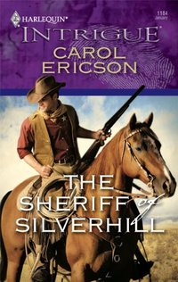 The Sheriff Of Silverhill by Carol Ericson