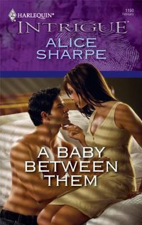 A Baby Between Them by Alice Sharpe