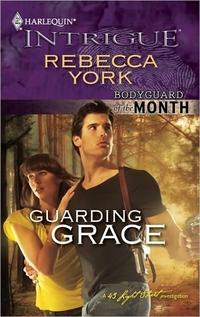 Guarding Grace by Rebecca York