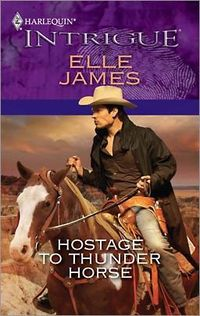 Hostage To Thunder Horse by Elle James