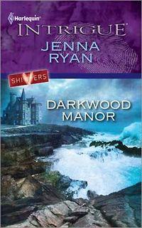 Darkwood Manor by Jenna Ryan