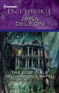 The Lost Girls of Johnson's Bayou by Jana DeLeon