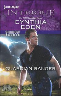 Guardian Ranger by Cynthia Eden