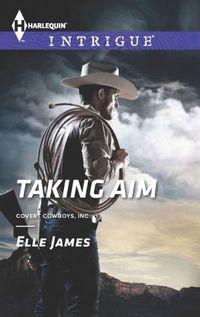Taking Aim by Elle James