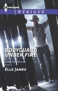 Bodyguard Under Fire by Elle James