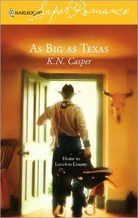 As Big As Texas by K. N. Casper