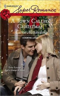 A Town Called Christmas by Carrie Alexander