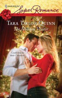 The Holiday Visitor by Tara Taylor Quinn