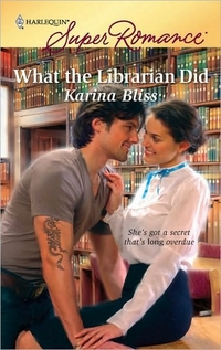 What The Librarian Did by Karina Bliss