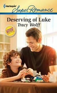 Deserving of Luke by Tracy Wolff
