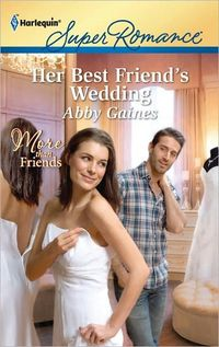 Her Best Friend's Wedding by Abby Gaines