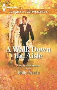 A Walk Down The Aisle by Holly Jacobs