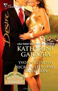 Secrets, Lies...and Seduction by Katherine Garbera