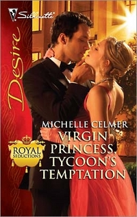 Virgin Princess, Tycoon's Temptation by Michelle Celmer