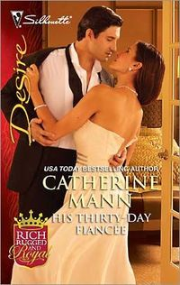 His Thirty-Day Fianc by Catherine Mann