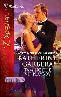 Taming the VIP Playboy by Katherine Garbera