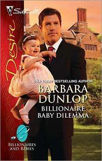 Billionaire Baby Dilemma by Barbara Dunlop