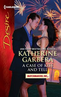 A Case of Kiss and Tell by Katherine Garbera