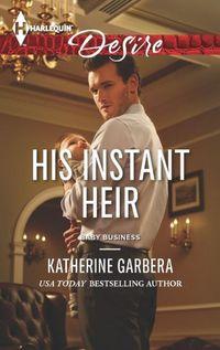 His Instant Heir by Katherine Garbera
