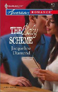 The Baby Scheme by Jacqueline Diamond
