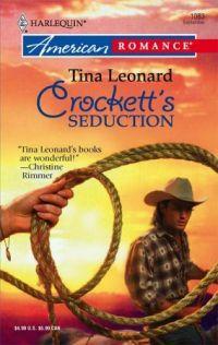 Crockett's Seduction by Tina Leonard