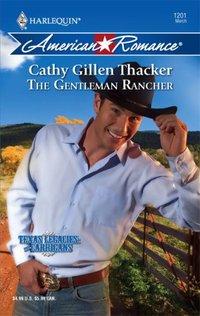 The Gentleman Rancher by Cathy Gillen Thacker