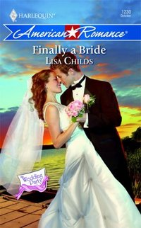 Finally A Bride by Lisa Childs