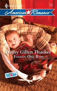 Found: One Baby by Cathy Gillen Thacker