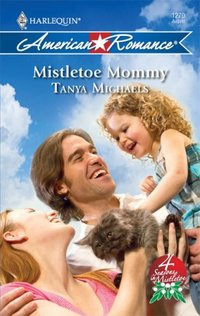 Mistletoe Mommy by Tanya Michaels