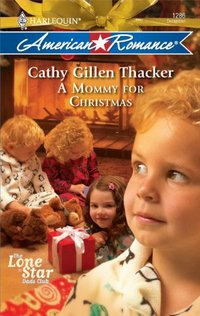 A Mommy For Christmasaa by Cathy Gillen Thacker