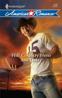 Excerpt of Hill Country Hero by Ann DeFee