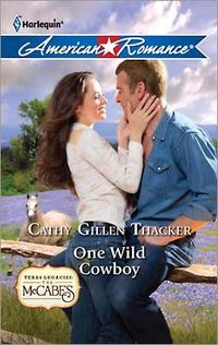 One Wild Cowboy by Cathy Gillen Thacker
