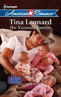 His Valentine Triplets by Tina Leonard