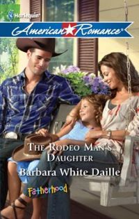 The Rodeo Man's Daughter by Barbara White Daille