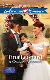 A Callahan Wedding by Tina Leonard